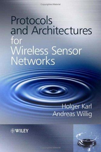 Protocols and architectures for wireless sensor networks by
