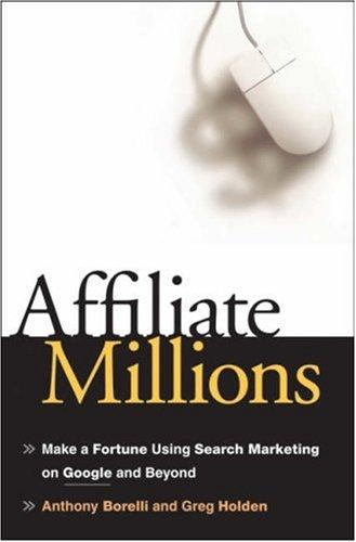 Affiliate Millions by Greg Holden