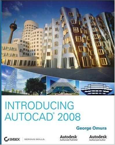Introducing AutoCAD 2008 by George Omura