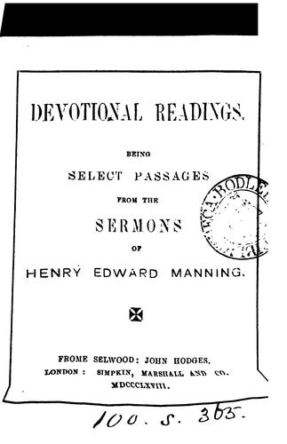 Devotional readings, select passages from the sermons of H.E. Manning by Henry Edward Manning