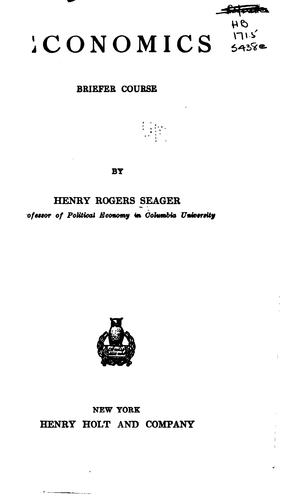 Economics: Briefer Course by Henry Rogers Seager