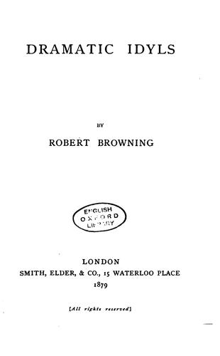 Dramatic Idyls: First -second Series by Robert Browning
