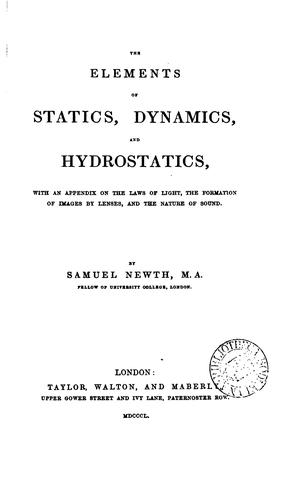 The elements of Statics, dynamics, and hydrostatics by Samuel Newth