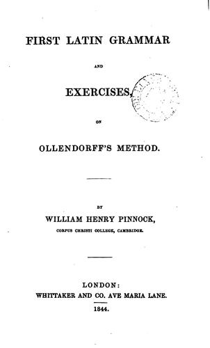First Latin grammar and exercises in Ollendorff's method by William Henry Pinnock