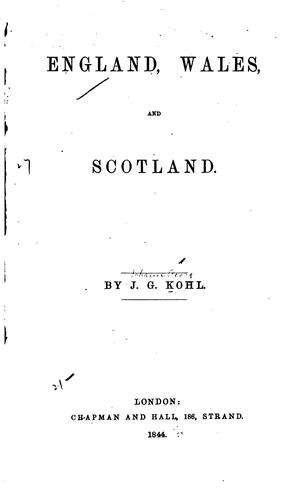 England, Wales and Scotland by Johann Georg Kohl