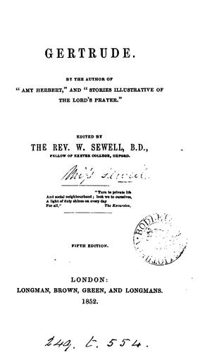 Gertrude, by the author of 'Amy Herbert', ed. by W. Sewell by Elizabeth Missing Sewell