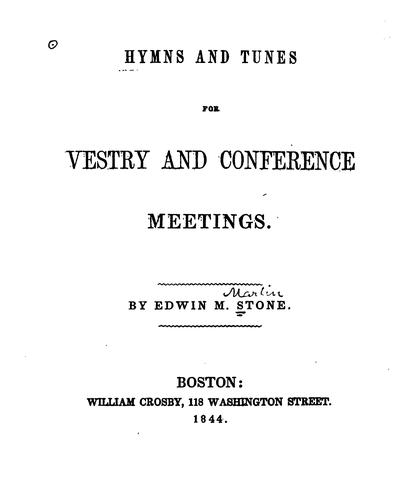 Hymns and Tunes for Vestry and Conference Meetings by Edwin Martin Stone