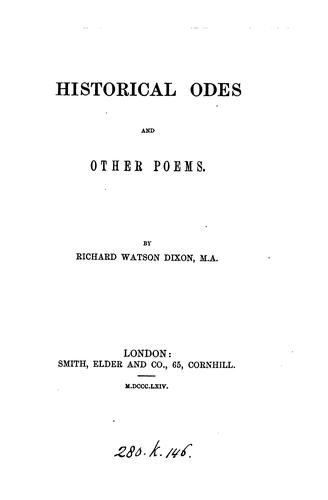 Historical Odes and Other Poems by Richard Watson Dixon