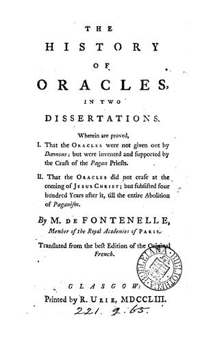 The history of oracles, tr. [by S. Whatley. Sig. D6 is mutilated] by Bernard Le Bovier de Fontenelle