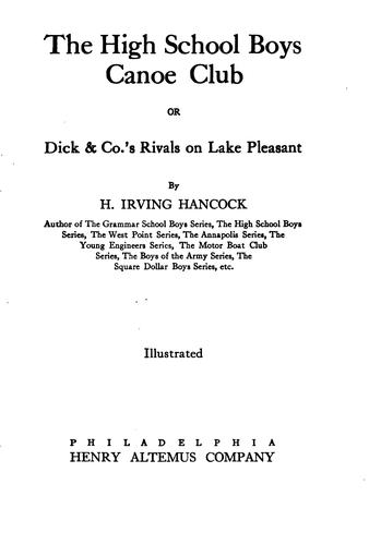 The High School Boys' Canoe Club, Or Dick & Co.'s Rivals on Pleasant Lake by Harrie Irving Hancock