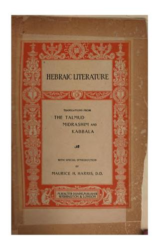 Hebraic Literature: Translations from The Talmud, Midrashim and Kabbala by Maurice Henry Harris