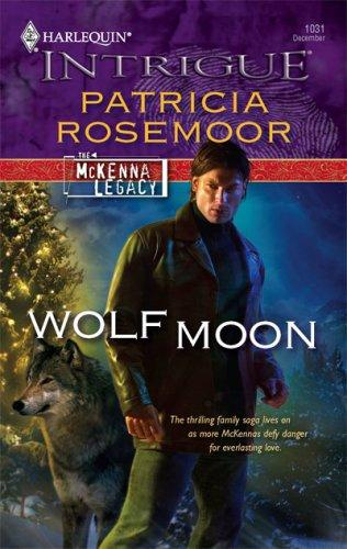 Wolf Moon (Harlequin Intrigue Series) by Patricia Rosemoor