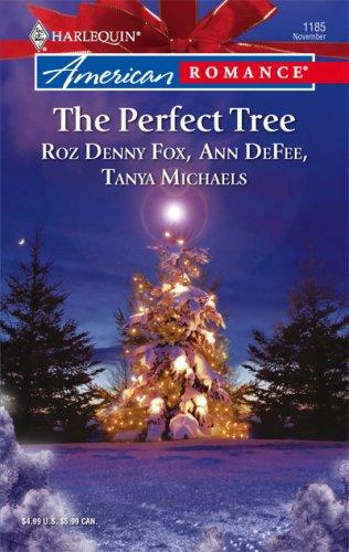 The Perfect Tree by Roz Fox, Ann DeFee, Tanya Michaels
