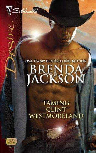 Taming Clint Westmoreland (Silhouette Desire)
