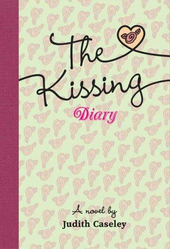 The Kissing Diary by Judith Caseley