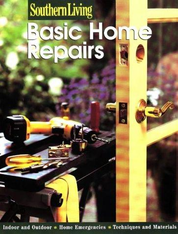 Basic Home Repairs by Southern Living Magazine