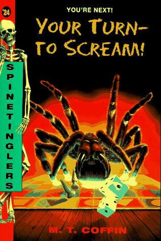 Your Turn - To Scream (Spinetingler) by M. T. Coffin