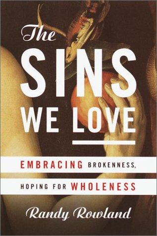 The Sins We Love by Randy L. Rowland