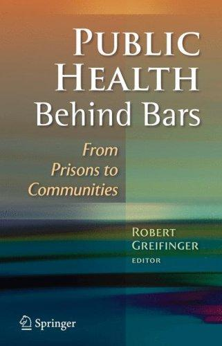 Public Health Behind Bars by Robert B. Greifinger