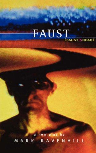 Faust by MARK RAVENHILL