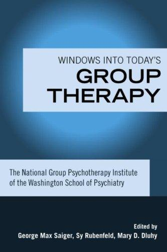 Windows into today's group therapy by National Group Psychotherapy Institute.