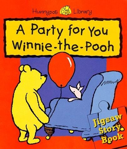 A Party for You Winnie-the-Pooh (Hunnypot Library) by A. A. Milne