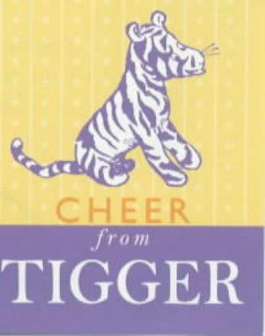 Cheer from Tigger (The Wisdom of Pooh) by A. A. Milne