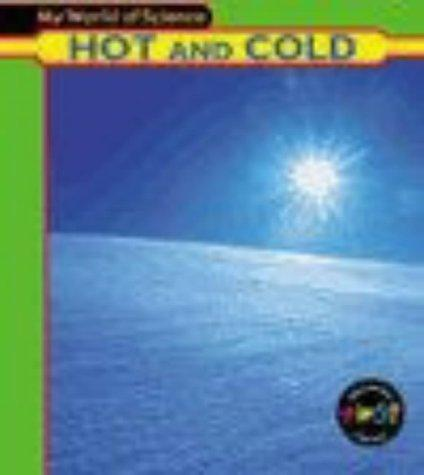 Hot and Cold (My World of Science)