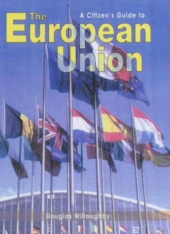 The European Union (Citizen's Guide To...) by Douglas Willoughby