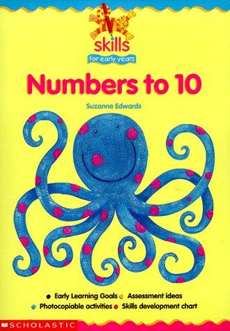 Numbers to 10 (Skills for Early Years) by Suzanne Edwards