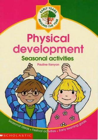 Physical Development (Around the Year) by Pauline Kenyon