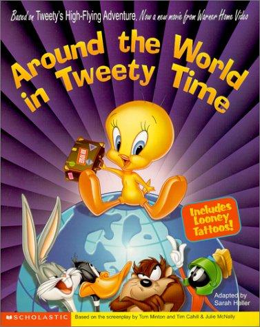 Around the World in Tweety Time by Sarah E. Heller, Kathryn Cristaldi